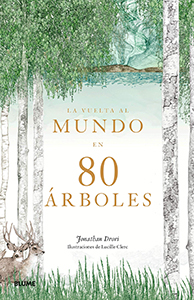 La vuelta al mundo en 80 árboles. Jonathan Drori. Editorial Blume